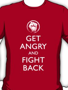 Get Angry and Fight back  T-Shirt