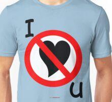 I Don't Love You - Design Unisex T-Shirt