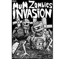 THE MUM ZOMBIES INVASION BN Photographic Print