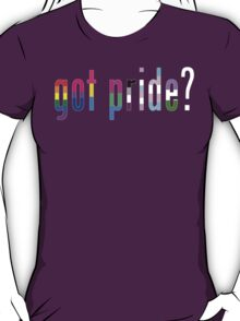 Got Pride? T-Shirt