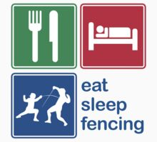 Eat Sleep Fencing by EatSleep