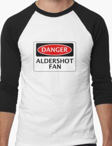 DANGER ALDERSHOT TOWN FAN, FOOTBALL FUNNY FAKE SAFETY SIGN Men's Baseball ¾ T-Shirt