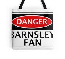 DANGER BARNSLEY FAN, FOOTBALL FUNNY FAKE SAFETY SIGN Tote Bag