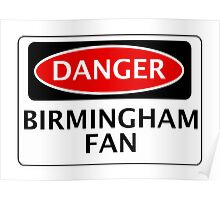 DANGER BIRMINGHAM CITY, BIRMINGHAM FAN, FOOTBALL FUNNY FAKE SAFETY SIGN Poster