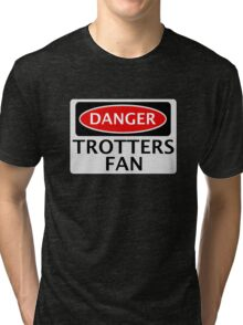 DANGER BOLTON WANDERERS, TROTTERS FAN, FOOTBALL FUNNY FAKE SAFETY SIGN Tri-blend T-Shirt