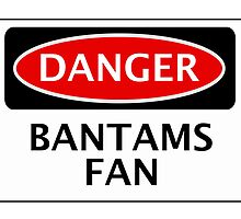 DANGER BRADFORD CITY, BANTAMS FAN, FOOTBALL FUNNY FAKE SAFETY SIGN by DangerSigns