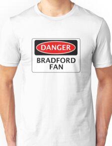 DANGER BRADFORD CITY, BRADFORD FAN, FOOTBALL FUNNY FAKE SAFETY SIGN Unisex T-Shirt