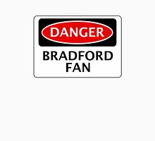 DANGER BRADFORD CITY, BRADFORD FAN, FOOTBALL FUNNY FAKE SAFETY SIGN Unisex T-Shirt