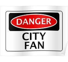 DANGER CITY FAN, FOOTBALL FUNNY FAKE SAFETY SIGN Poster