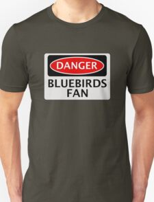 DANGER CARDIFF CITY, BLUEBIRDS FAN, FOOTBALL FUNNY FAKE SAFETY SIGN T-Shirt