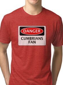 DANGER CARLISLE UNITED, CUMBRIANS FAN, FOOTBALL FUNNY FAKE SAFETY SIGN Tri-blend T-Shirt
