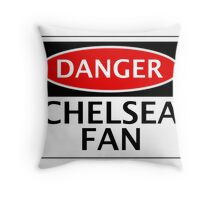 DANGER CHELSEA FAN, FOOTBALL FUNNY FAKE SAFETY SIGN Throw Pillow