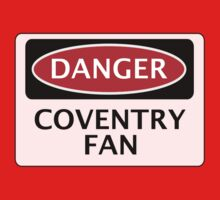 DANGER COVENTRY CITY, COVENTRY FAN, FOOTBALL FUNNY FAKE SAFETY SIGN Kids Clothes