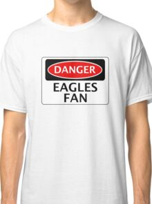 DANGER CRYSTAL PALACE, EAGLES FAN, FOOTBALL FUNNY FAKE SAFETY SIGN Classic T-Shirt