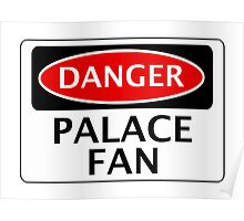 DANGER CRYSTAL PALACE, PALACE FAN, FOOTBALL FUNNY FAKE SAFETY SIGN Poster