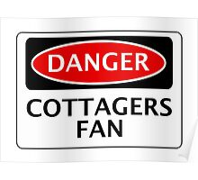 DANGER FULHAM, COTTAGERS FAN, FOOTBALL FUNNY FAKE SAFETY SIGN Poster