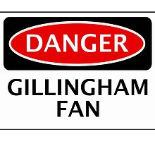 DANGER GILLINGHAM FAN, FOOTBALL FUNNY FAKE SAFETY SIGN by DangerSigns