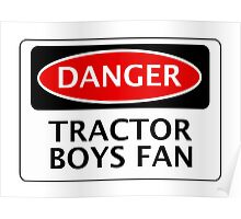 DANGER IPSWICH TOWN, TRACTOR BOYS FAN, FOOTBALL FUNNY FAKE SAFETY SIGN Poster