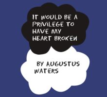 TFIOS - It would be a privilege to have my heart broken by Augustus Waters by Connie Yu