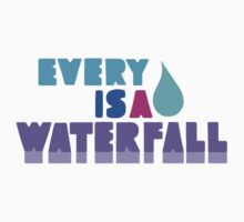 Every Teardrop Is A Waterfall by Rose Matatics
