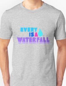 Every Teardrop Is A Waterfall Unisex T-Shirt