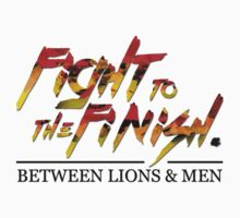 BL&M - Fight to the Finish by Between Lions & Men