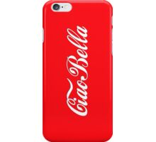 Ciao bella!  iPhone Case/Skin