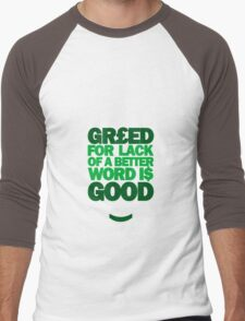 Wall Street - Greed For Lack Of A Better Word Is Good Men's Baseball ¾ T-Shirt