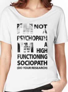 Sherlock - I'm Not A Psychopath... Women's Relaxed Fit T-Shirt
