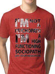 Sherlock - I'm Not A Psychopath... Tri-blend T-Shirt