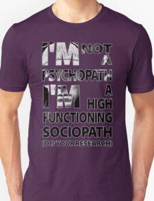 Sherlock - I'm Not A Psychopath... Unisex T-Shirt