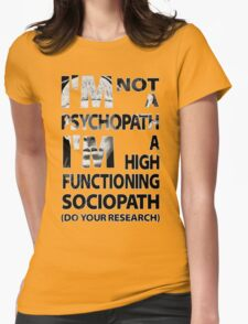 Sherlock - I'm Not A Psychopath... Womens Fitted T-Shirt
