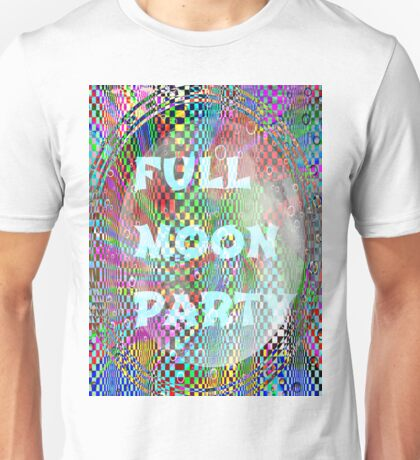 full moon party Unisex T-Shirt