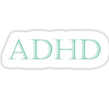 ADHD T-Shirt- CoolGirlTeez Sticker