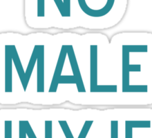 No Male Skinnyjeans T-shirt - CoolGirlTeez Sticker