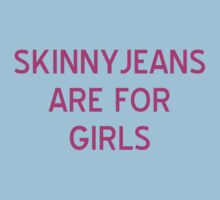 Skinnyjeans are For Girls T-Shirt - CoolGirlTeez by CoolGirlTeez