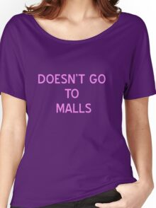 Doesn't Go To Malls T-Shirt- CoolGirlTeez Women's Relaxed Fit T-Shirt