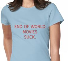 End Of World Movies Suck T-Shirt- CoolgirlTeez Womens Fitted T-Shirt