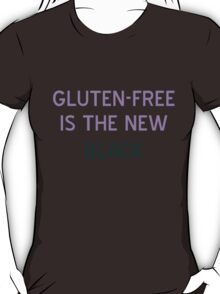 Gluten-Free is the New Black T-Shirt - CoolGirlTeez T-Shirt