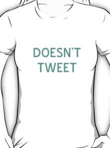 Doesn't Tweet T-Shirt- CoolGirlTeez T-Shirt