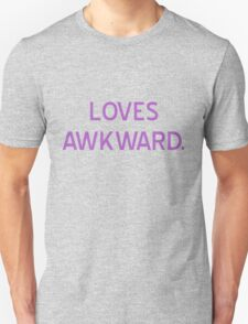 Loves Awkward T-Shirt- CoolGirlTeez Unisex T-Shirt