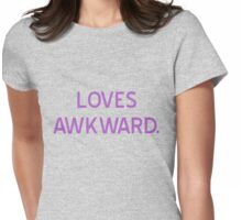 Loves Awkward T-Shirt- CoolGirlTeez Womens Fitted T-Shirt