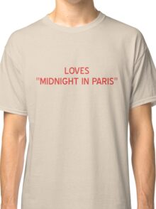"Loves ""Midnight In Paris"" T-Shirt- CoolGirlTeez Classic T-Shirt"