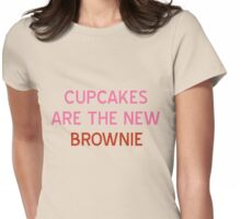 Cupcakes are the New Brownie T-Shirt- CoolGirlTeez Womens Fitted T-Shirt