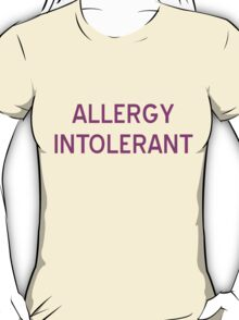 Allergy Intolerant T-Shirt - CoolGirlTeez T-Shirt