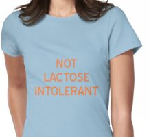 Not Lactose Intolerant T-Shirt - CoolGirlTeez Womens Fitted T-Shirt