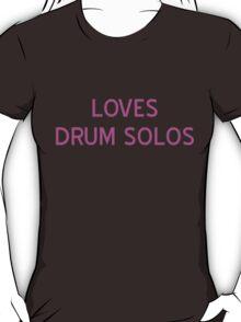 Loves Drum Solos T-Shirt- CoolGirlTeez T-Shirt