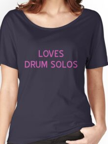 Loves Drum Solos T-Shirt- CoolGirlTeez Women's Relaxed Fit T-Shirt