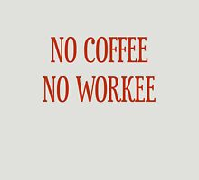 No Coffee No Workee T-Shirt - CoolGirlTeez Womens T-Shirt