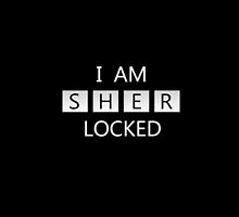 I AM SHER LOCKED by keirrajs